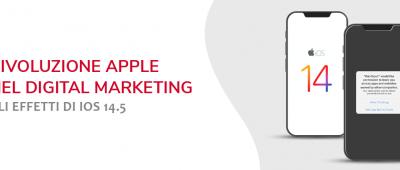 Rivoluzione Apple nel digital marketing. Gli effetti di IOS 14.5